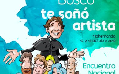 «Don Bosco te soñó artista»